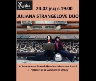 JULIANA STRANGELOVE DUO 24.02 в 19:00